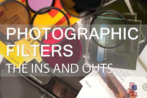 Photographic Filters – The Ins and Outs