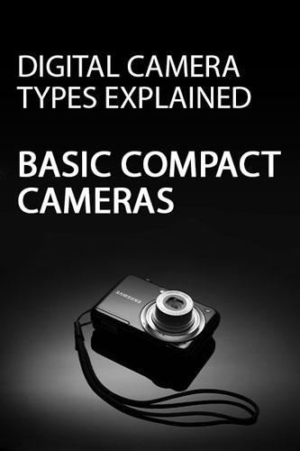 Digital Camera Types Explained – Basic Compact Cameras