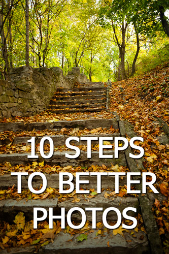 10 Steps to Better Photos
