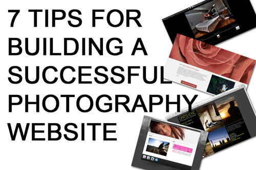 7 Tips For Building a Successful Photography Website