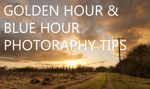 Golden hour and Blue hour Photography Tips