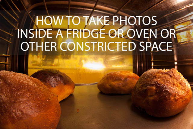How to take photos inside a fridge or oven or other constricted space
