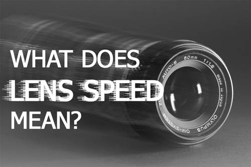 What does Lens Speed mean?