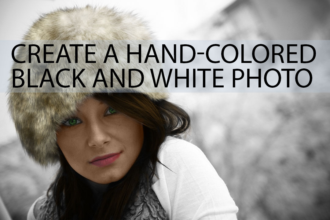 Create a hand colored black and white photo
