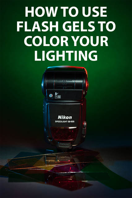 How To Use Flash Gels To Color Your Lighting Discover Digital