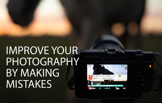 Improve your Photography by making mistakes