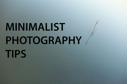 Minimalist Photography Tips