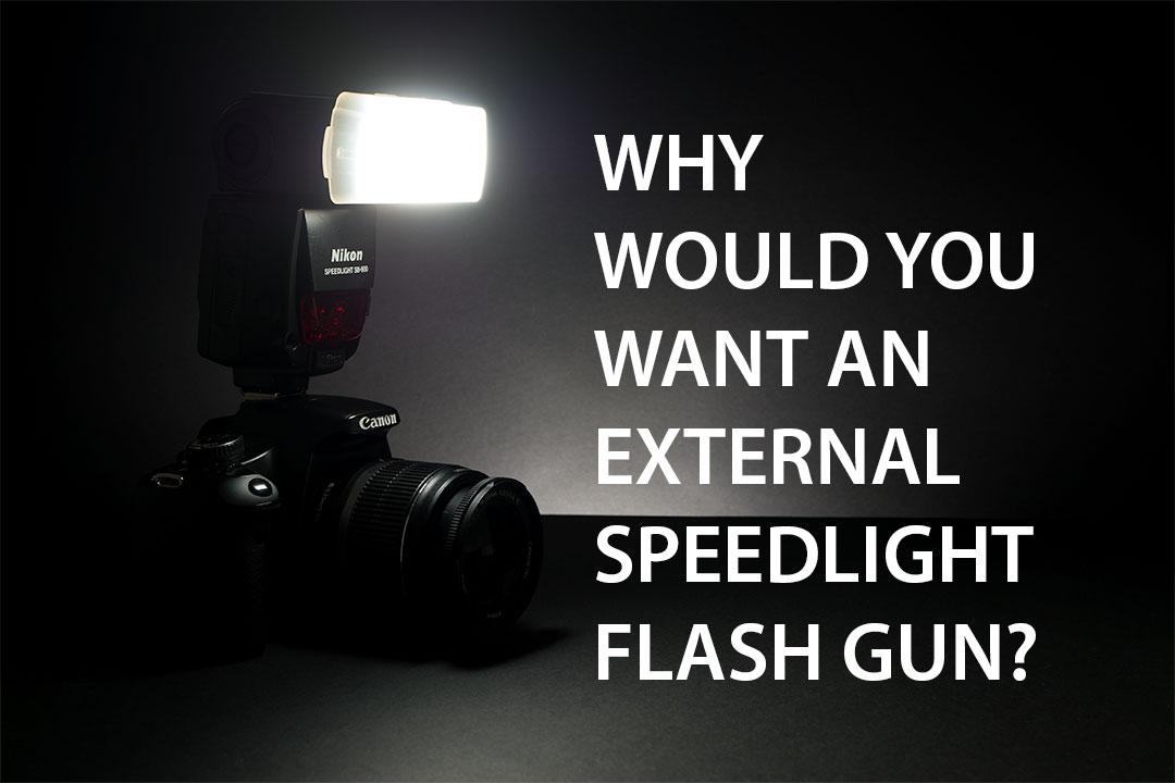 Why Would You Want An External Speedlight Flash Gun
