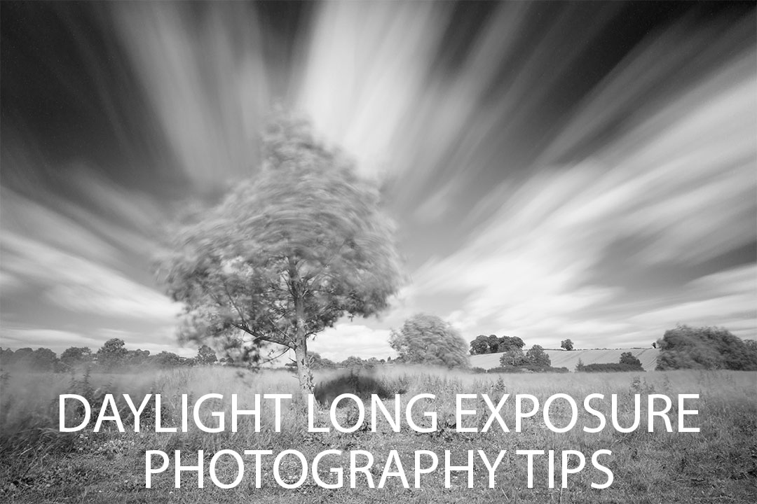 DAYTIME LONG EXPOSURE PHOTOGRAPHY TIPS