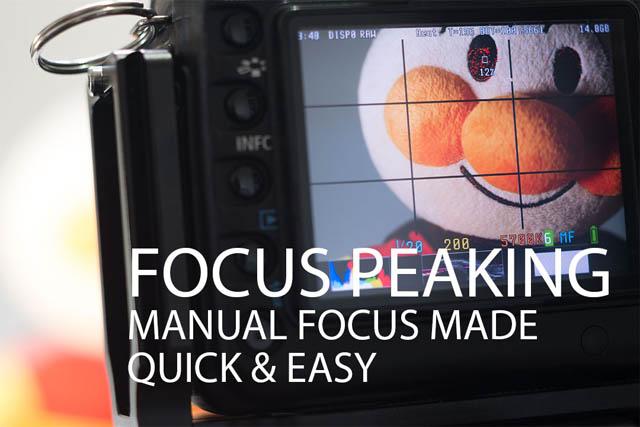 Focus Peaking - Manual Focus Made Quick & Easy
