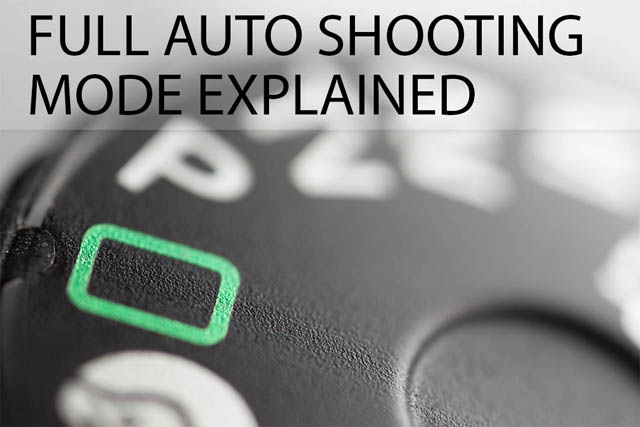 Full Auto Shooting mode explained