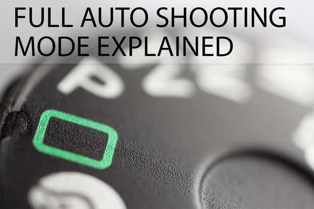 Full Auto Shooting mode explained