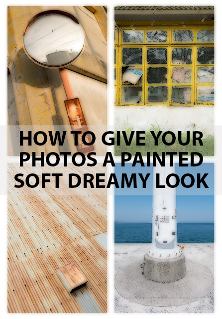 How to give your photos a painted soft dreamy look