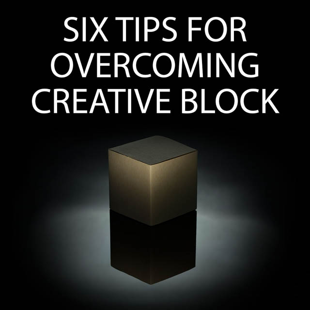 Six tips for overcoming Creative Block