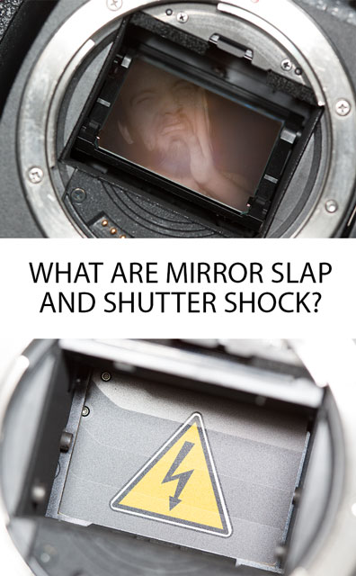 What are Mirror Slap and Shutter Shock?