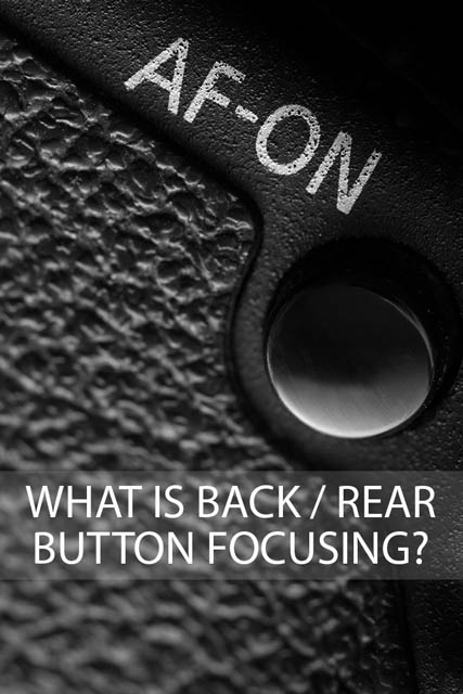 What is back / rear button focusing?