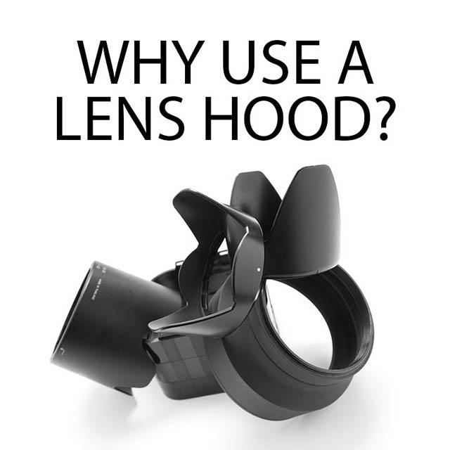 Why use a lens hood?