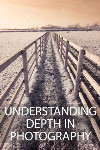 Understanding Depth in Photography
