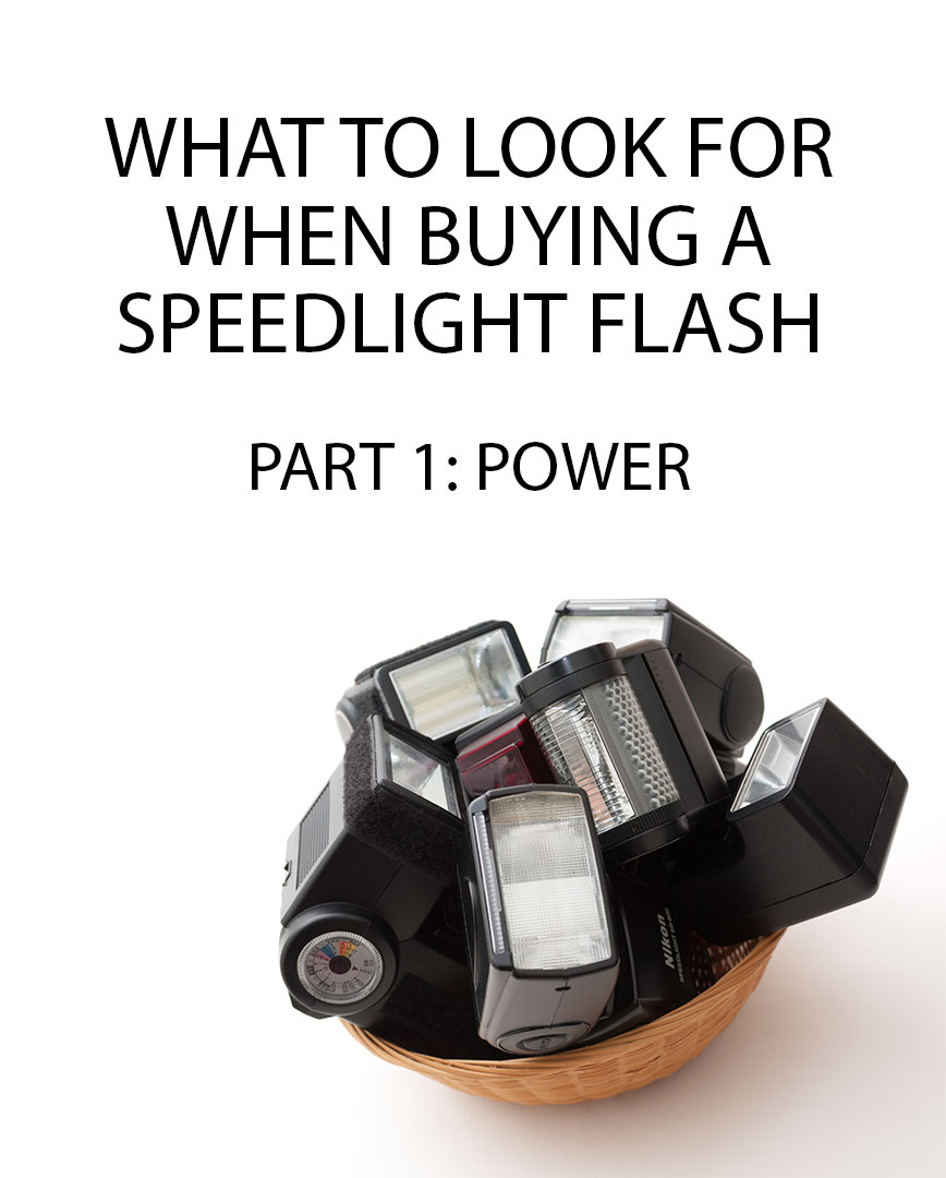 What To Look For When Buying A Speedlight Flash Power